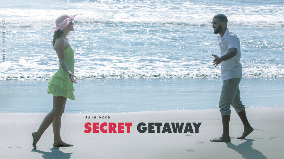 Babes - Secret Getaway - Julia Roca